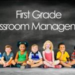 KISS – Classroom Management for 1st Grade Teachers