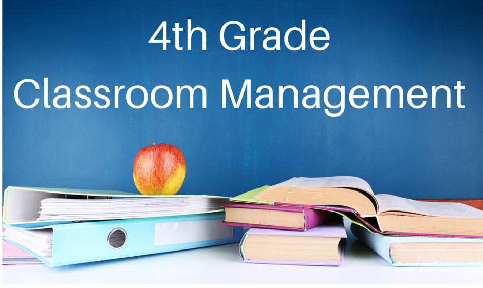 4th Grade classroom management