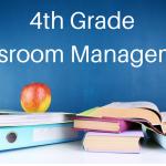 KISS – Classroom Management for 4th Grade Teachers